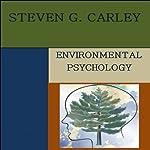 Environmental Psychology | Steven G. Carley