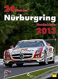24h Rennen Nürburgring. Offizielles Jahrbuch zum 24 Stunden Rennen auf dem Nürburgring: 24 Stunden Nürburgring Nordschleife 2013