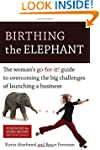 Birthing the Elephant: The Woman's Go...