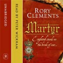 Martyr (       UNABRIDGED) by Rory Clements Narrated by Peter Wickham