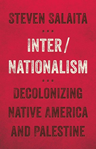 inter-nationalism-decolonizing-native-america-and-palestine-indigenous-americas