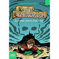 Garin Trousseboeuf, IX:Le crâne percé d'un trou