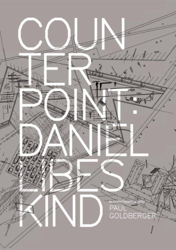 Counterpoint Daniel Libeskind in Conversation with Paul Goldberger