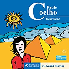 Alchymista (       UNABRIDGED) by Paulo Coelho Narrated by Lukáš Hlavica