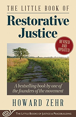 The Little Book of Restorative Justice: Revised and Updated (Justice and Peacebuilding)