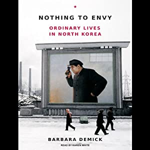 Nothing to Envy: Ordinary Lives in North Korea Audiobook