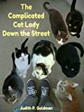 img - for The Complicated Cat Lady Down the Street book / textbook / text book