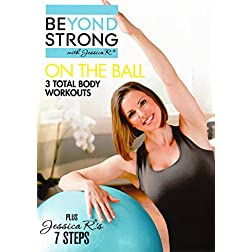 Beyond Strong: On the Ball with Jessica R. - Three Total Body Workouts