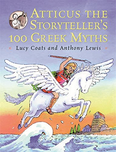 Atticus the Storyteller: 100 Stories from Greece
