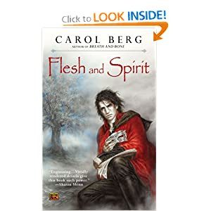 Flesh and Spirit (Valen book 01) by Carol Berg