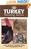 Turkey Hunting Tactics (The Complete Hunter)