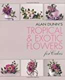 img - for Alan Dunn's Tropical and Exotic Flowers (PB) book / textbook / text book
