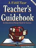 A First-Year Teacher's Guidebook, 2nd Ed.