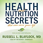 Health and Nutrition Secrets That Can Save Your Life | Russell L. Blaylock