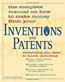 The Complete Manual on How to Make Money from Your Inventions and Patents