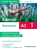 Edexcel A2 Economics Student Unit Guide New Edition: Unit 3 Business Economics and Economic Efficiency Rachel Cole