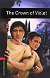 The Crown of Violet: 1000 Headwords (Oxford Bookworms ELT) (0194791149) by Geoffrey Trease