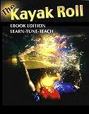 The Kayak Roll Book (Kayaking 1)