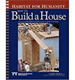 img - for [ Habitat for Humanity: How to Build a House[ HABITAT FOR HUMANITY: HOW TO BUILD A HOUSE ] By Haun, Larry ( Author )Sep-09-2002 Paperback book / textbook / text book