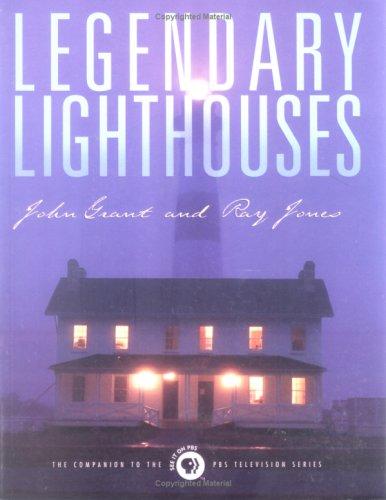 Legendary Lighthouses (Lighthouses (Chelsea House)), John Grant, Ray Jones