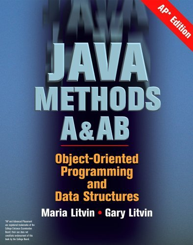 By Maria Litvin - Java Methods A&AB: Object-Oriented Programming and Data Structures, AP Edition: 1st (first) Edition, by Gary Litvin, Gar