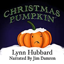 Christmas Pumpkin (       UNABRIDGED) by Lynn Hubbard Narrated by Jim Damron