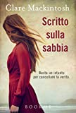Scritto sulla sabbia: Basta un istante per cancellare la verit� (Italian Edition)