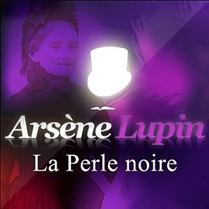 La Perle noire (Arsène Lupin 8) | Livre audio