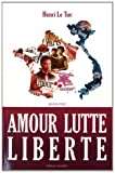 echange, troc Henri Le Tue - Amour lutte liberté