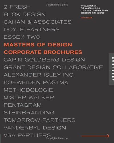 Masters of Design: Corporate Brochures: A Collection of the Most Inspiring Corporate Communications Designers in the World