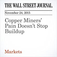 Copper Miners' Pain Doesn't Stop Buildup (       UNABRIDGED) by Tatyana Shumsky Narrated by Alexander Quincy