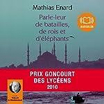 Parle-leur de batailles, de rois et d'éléphants | Mathias Enard
