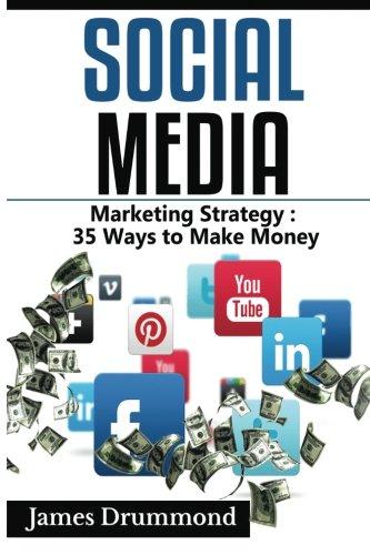 Social-Media-Marketing-Strategy-35-Ways-to-Make-Money-Facebook-Instagram-Twitter-Youtube-Google-Pinterest-Linkedin-Upwork-for-beginners