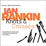 Knots and Crosses: Inspector Rebus, Book 1 (       ABRIDGED) by Ian Rankin Narrated by Bill Paterson