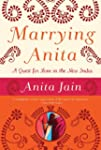 Marrying Anita: A Quest for Love in t...