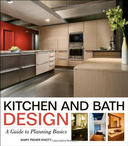Kitchen and Bath Design: A Guide to Planning Basics