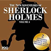 The New Adventures of Sherlock Holmes: The Golden Age of Old Time Radio Shows, Vol. 4 | Arthur Conan Doyle