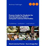 Process Guide for Students for Interdisciplinary Work in Computer Science/Informatics ~ Andreas Holzinger