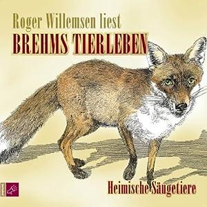 Heimische Säugetiere (Brehms Tierleben) Hörbuch
