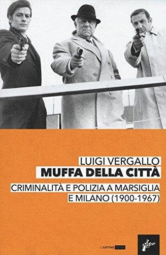 muffa-dalle-citta-criminalita-e-polizia-a-marsiglia-e-milano-1900-1967