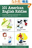 101 American English Riddles: Understanding Language and Culture Through Humor (101... Language Series)