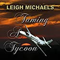 Taming a Tycoon Audiobook by Leigh Michaels Narrated by Erin Novotny