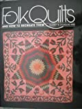img - for Folk Quilts and How to Recreate Them by Wiss, Audrey, Wiss, Douglas (1983) Hardcover book / textbook / text book