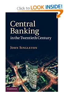 Central Banking in the Twentieth Century  - John Singleton