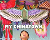 My Chinatown: One Year in Poems (0060291907) by Mak, Kam