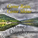 Come Rain, Come Shine: The Hamiltons, Book 9 Audiobook by Anne Doughty Narrated by Caroline Lennon