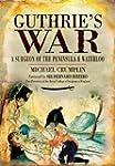 Guthrie's War: A Surgeon of the Penin...