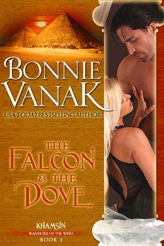"""Just 99 cents for Bonnie Vanak's The Falcon & The Dove  """"A classic desert romance story of forbidden love on the hot desert sands, reminiscent of Joanna Lindsey's Captive Bride."""" -Romantic Times"""