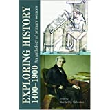 Exploring History 1400-1900: An Anthology of Primary Sourcesby Rachel Gibbons