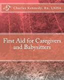 First Aid for Caregivers and Babysitters